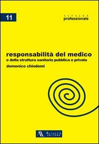 La responsabilità del medico e della struttura sanitaria pubblica e privata