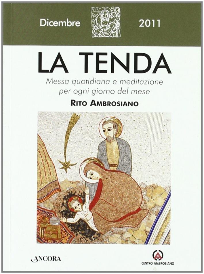 La tenda. Messa quotidiana e meditazione per ogni giorno del mese. Rito ambrosiano (2011). Vol. 12