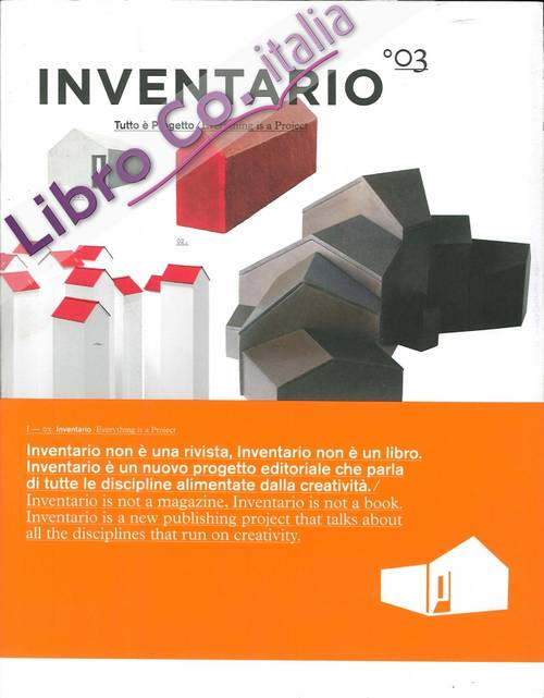 Inventario 03. Tutto è Progetto./ Everything is a Project