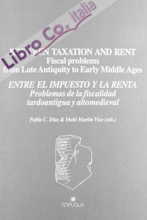 Between taxation and taxation and rent. Fiscal problems from late antiquity to early middle ages...