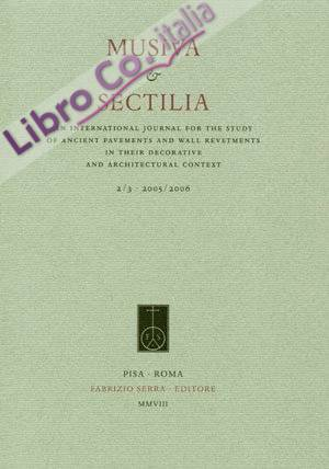 Musiva & sectilia. An international journal for the study of ancient pavaments and wall revetments in their decorative and architectural context. 5. 2008. [Edizione rilegata]