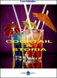 Cocktail & Storia. L'enciclopedia del barman