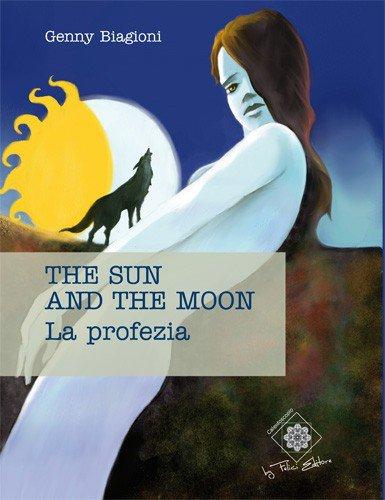 The sun and the moon. La Profezia