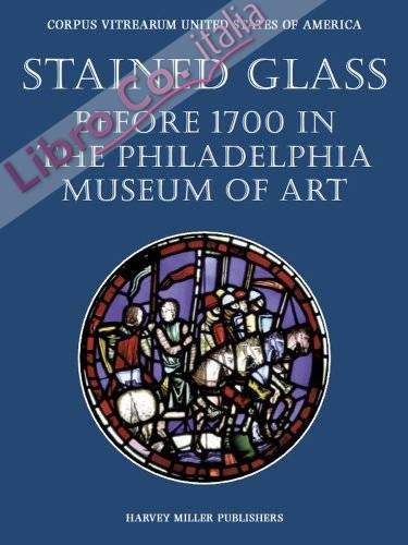 Stained Glass before 1700 in the Philadelphia Museum of Art