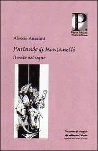 Parlando di Montanelli. Il mito nel sogno