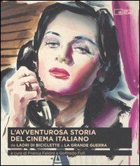L'avventurosa storia del cinema italiano. Da «Ladri di biciclette» a «La grande guerra». Vol. 2