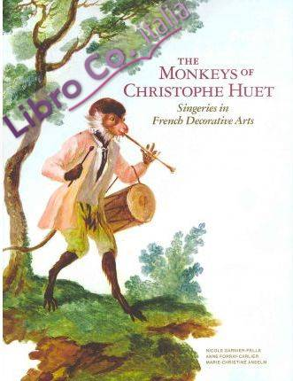 The Monkeys of Christophe Huet. Singeries in French Decorative Arts