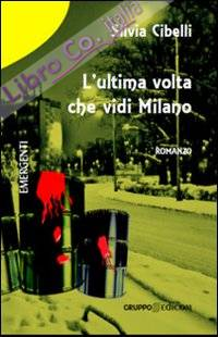L'ultima volta che vidi Milano