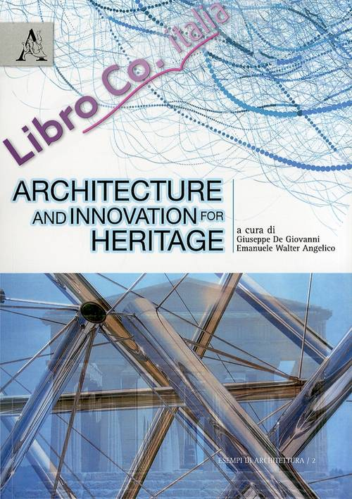 Architecture and innovation for heritage. Proceedings of the international congress (Agrigento, 30 april 2010)