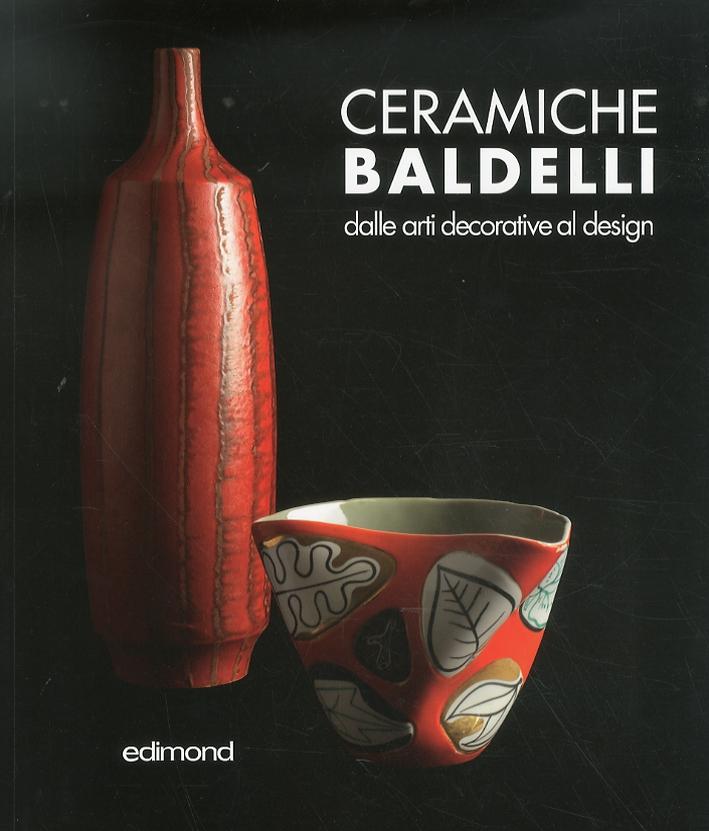 Ceramiche Baldelli. Dalle arti decorative al design