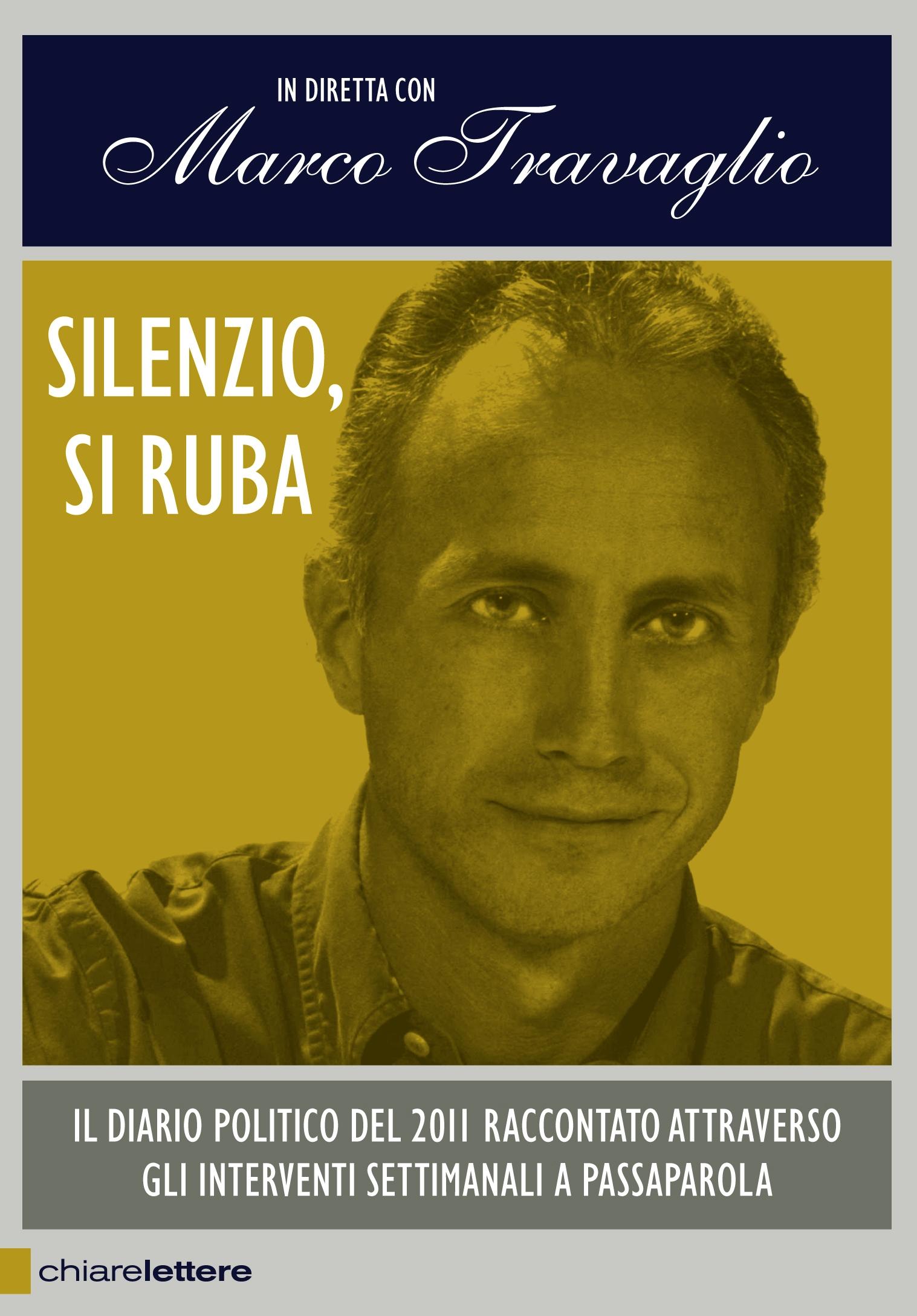 Silenzio si ruba. Diario politico gennaio-dicembre 2011. DVD. Con libro