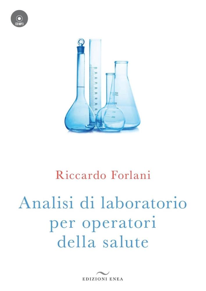 Analisi di Laboratorio per Operatori della Salute. Con CD-ROM