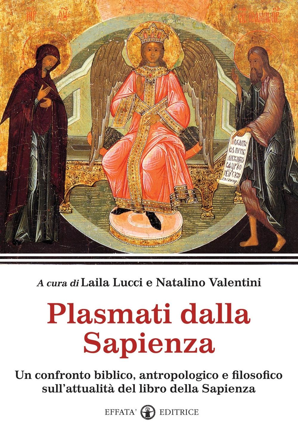 Plasmati dalla Sapienza. Un confronto biblico, antropologico e filosofico sull'attualità del libro della Sapienza