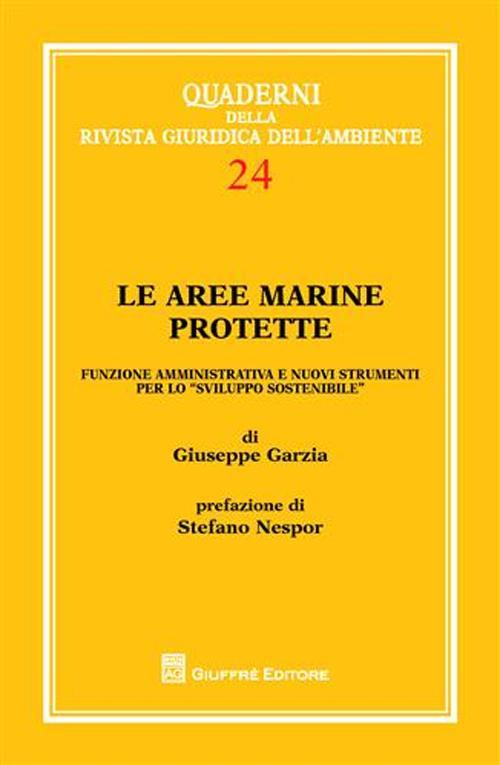 Le aree marine protette. Funzione amministrativa e nuovi strumenti per lo «sviluppo sostenibile»