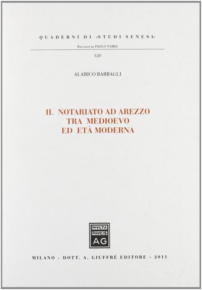 Il notariato ad Arezzo tra medioevo ed età moderna