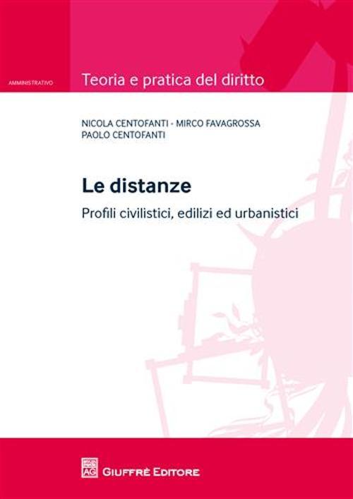 Le distanze. Profili civilistici, edilizi ed urbanistici