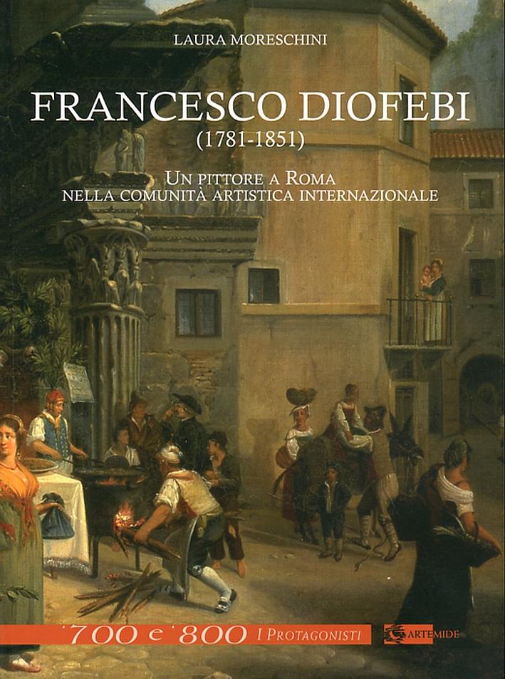Francesco Diofebi (1781-1851). Un pittore a Roma nella comunità artistica internazionale