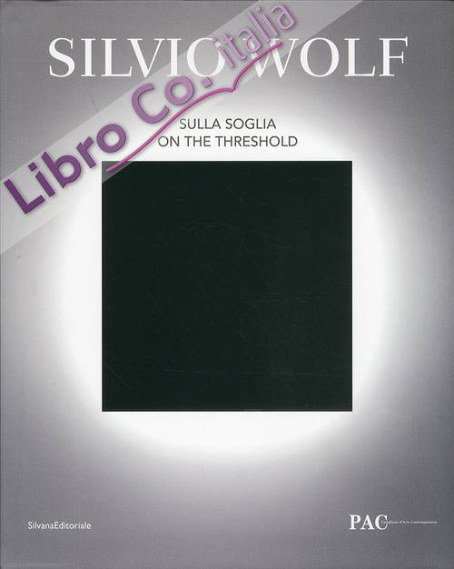 Silvio Wolf. Sulla Soglia. On the threshold