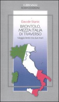 Brontolo, mezza Italia di traverso. Viaggio lento tra due mari