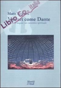 Mozart come Dante. Il flauto magico: un cammino spirituale