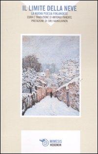 Il limite della neve. La nuova poesia finlandese