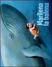 Marilena la balena. Ediz. illustrata