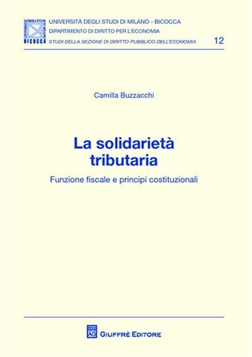 La solidarietà tributaria. Funzione fiscale e principi costituzionali
