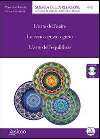 L'arte dell'agire. La conoscenza segreta. L'arte dell'equilibrio. Audiolibro. CD Audio formato MP3