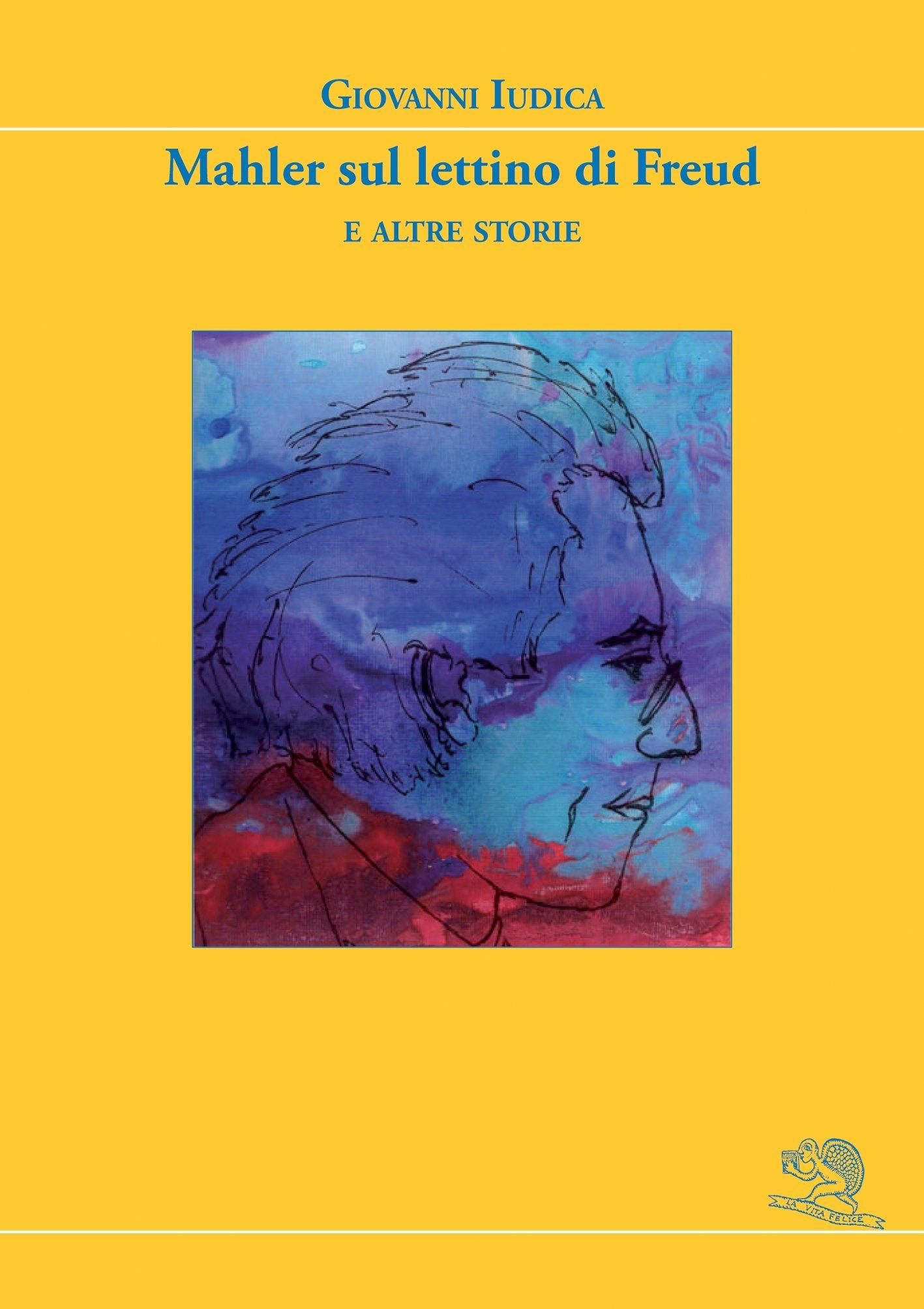 Mahler sul lettino di Freud e altre storie
