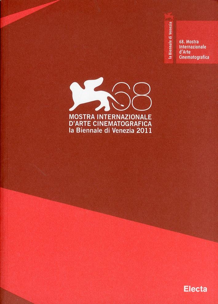 La Biennale di Venezia. 68ª mostra internazionale d'arte cinematografica. [Ed. Italiana e Inglese]