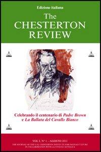 The Chesterton Review. Vol. 1: Celebrando il Centenario di Padre Brown e la Ballata del Cavallo Bianco