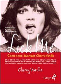 Lick me. Come sono diventata Cherry Vanilla