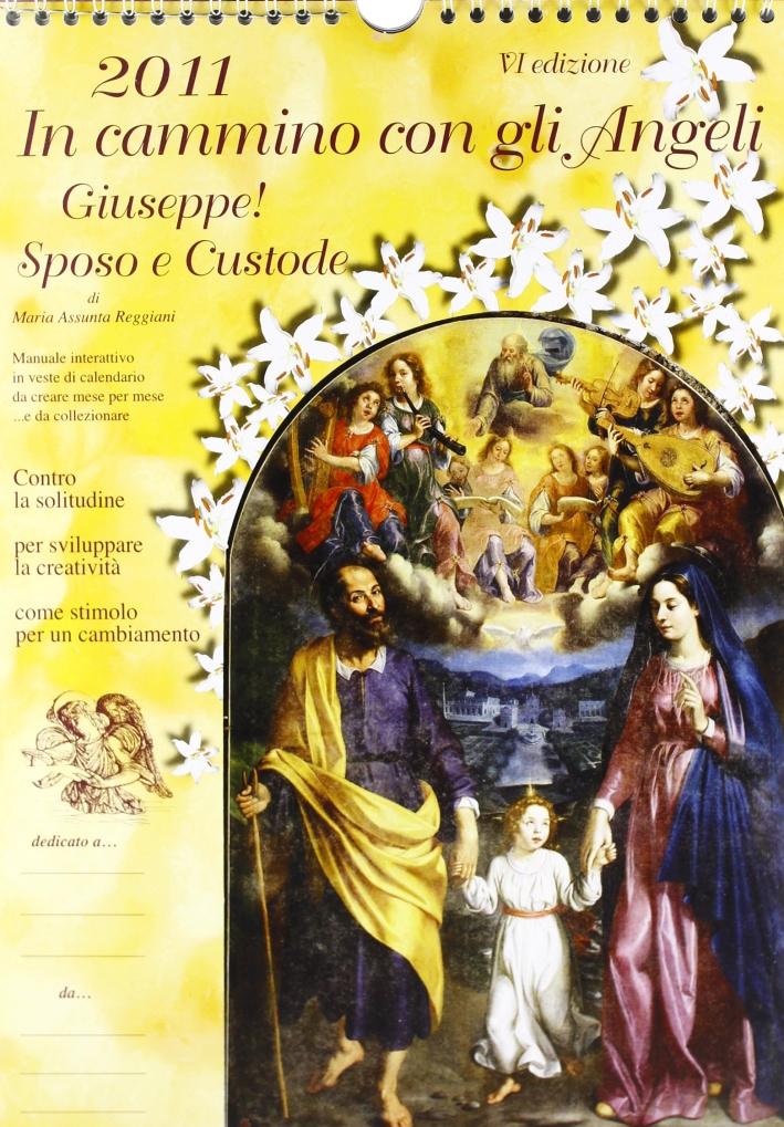 In cammino con gli angeli. Giuseepe! Sposo e custode. Calendario 2012