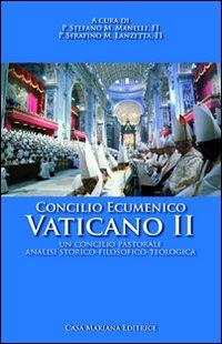Concilio ecumenico Vaticano II. Un Concilio pastorale: analisi storico-filosofico-teologico