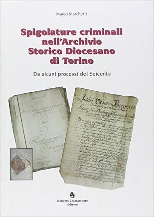 Spigolature criminali nell'archivio storico diocesano di Torino