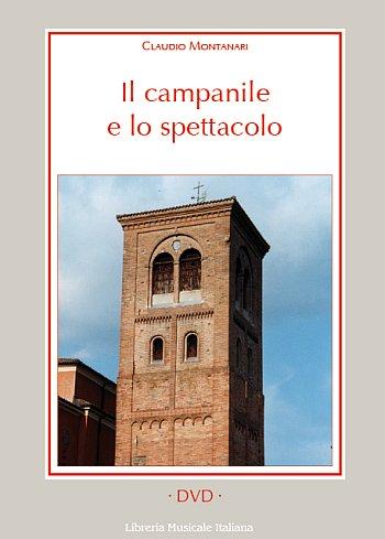 Il campanile e lo spettacolo. Con DVD