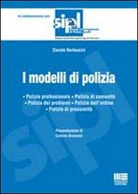I modelli di polizia. Polizia professionale. Polizia di comunità. Polizia dei problemi. Polizia dell'ordine. Polizia di prossimità