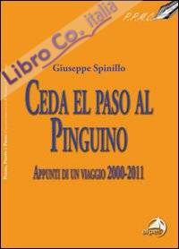 Ceda el paso al pinguino. Appunti di viaggio 2000-20011