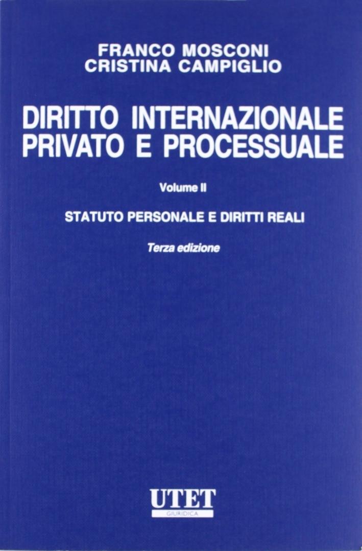 Diritto internazionale privato e processuale. Vol. 2: Statuto personale e diritti reali