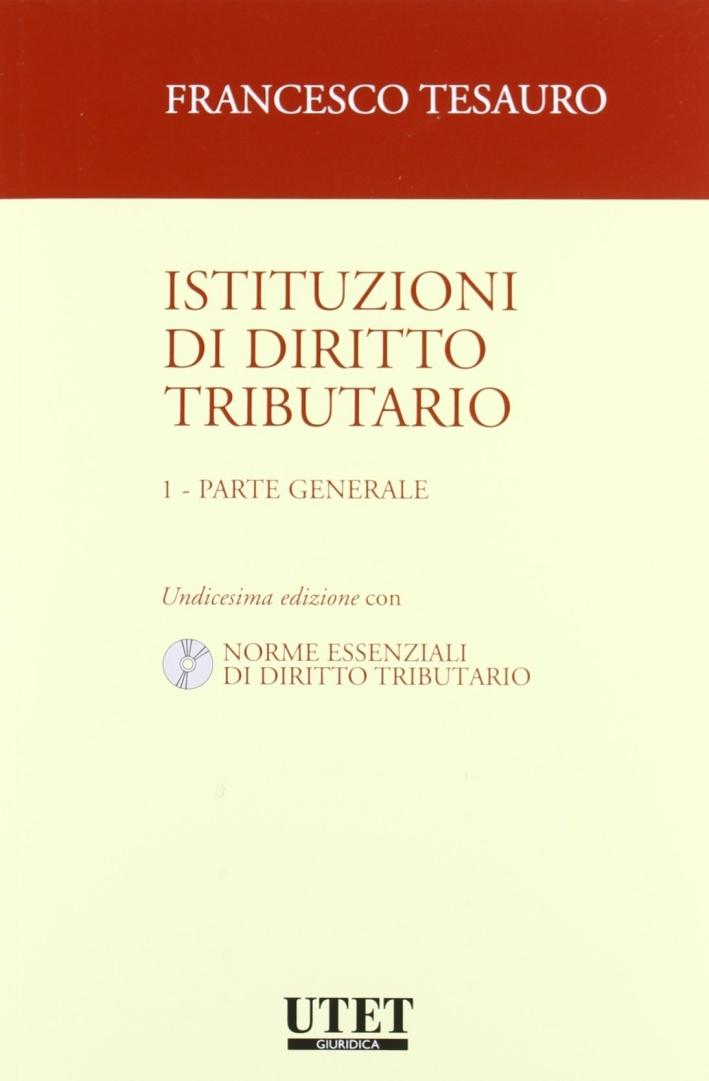 Istituzioni di diritto tributario. Con CD-ROM. Vol. 1: Parte generale