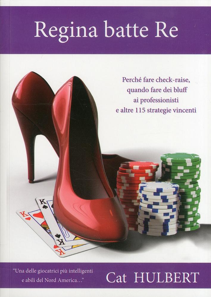 Regina batte re. Consigli sul Poker per Donne che Amano la Competizione