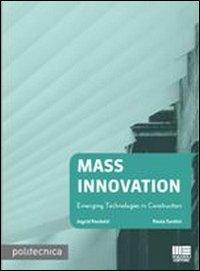 Mass innovation. Emerging technologies in construction