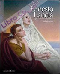 Ernesto Lancia. Un pittore valsesiano in Valle d'Aosta. Ediz. illustrata