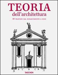 Architectural theory from the Renaissance to the present. Ediz. italiana