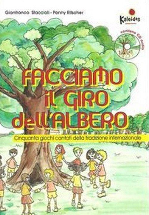 Facciamo il giro dell'albero, Cinquanta giochi cantati della tradizione internazionale. Con CD Audio