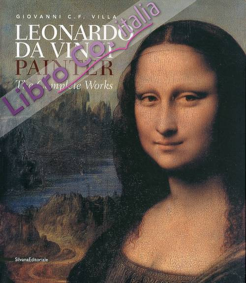 Leonardo Da Vinci. Painter. The Complete Works