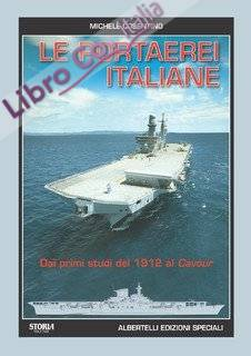 Le Portaeree Italiane. Dai Primi Studi del 1912 al Cavour