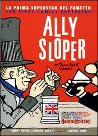 Ally Sloper. La prima superstar del fumetto