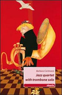 Jazz quartet with trombone solo