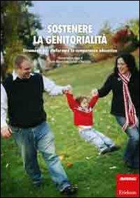 Sostenere la genitorialità. Strumenti per rinforzare le competenze educative. Con DVD